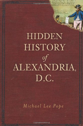 Download Hidden History of Alexandria, D.C. PDF