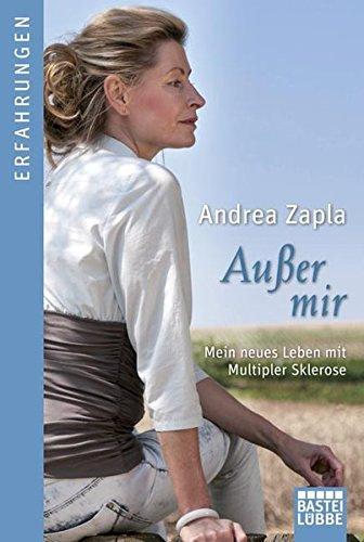 Außer mir: Mein neues Leben mit Multipler Sklerose (Allgemeine Reihe. Bastei Lübbe Taschenbücher)