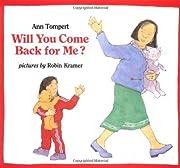 Will You Come Back for Me? (Copy 2) von Ann…