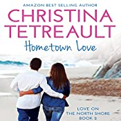 Hometown Love: Love on the North Shore, Book 2 | Christina Tetreault
