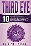 Third Eye: 10 Third Eye Activation Methods to
