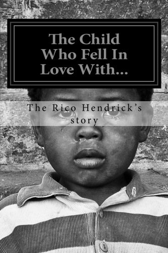 Download The Child Who Fell In Love...: The Rico Hendrick Sory (Fondled) PDF