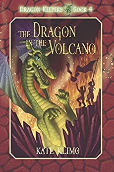 Dragon Keepers #4: The Dragon in the Volcano by [Klimo, Kate]