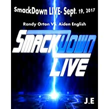 WWE SmackDown LIVE- Sept. 19, 2017: Randy Orton vs. Aiden English Match Picture Book