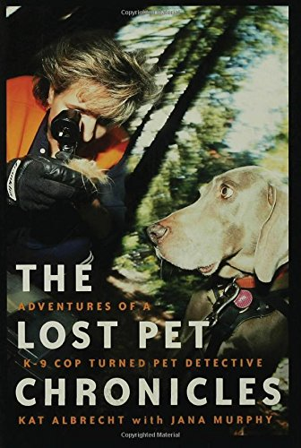 Download The Lost Pet Chronicles: Adventures of a K-9 Cop Turned Pet Detective PDF