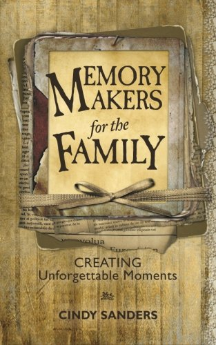 Memory Makers For the Family: Creating Unforgettable Moments pdf epub