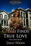 Mail Order Bride: Hilda Finds True Love (Civil War Brides Book 3)