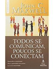 Todos se comunicam, poucos se conectam: desenvolva a comunicação eficaz e potencialize sua carreira na era da conectividade
