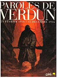 Paroles de Verdun  Ou le jeu de l'oie en BD -( 21 Février 1916/18 Décembre 1916) par Jean-Pierre Guéno