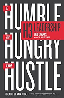 H3 Leadership: Be Humble. Stay Hungry. Always Hustle. by [Lomenick, Brad]