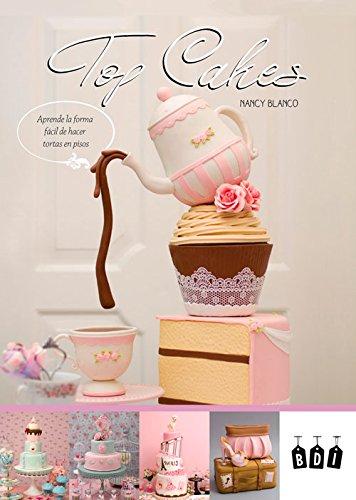 Top Cakes: Aprende la forma fácil de hacer tortas en pisos (Spanish Edition)