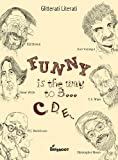 Funny is the way to B... C, D, E...