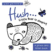 Hush ... Little Bear is Sleeping: A press and listen book (Wee Gallery)