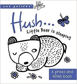 Hush     Little Bear is Sleeping: A press and listen book (Wee