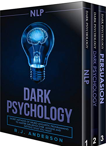 NLP: Dark Psychology Series 3 Manuscripts - Secret Techniques To Influence Anyone Using Dark NLP, Covert Persuasion and Advanced Dark Psychology