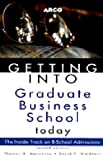 Getting into Graduate Business School Today, Thomas H. Martinson and David P. Waldherr, 0028606205
