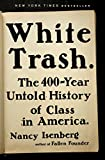 """White Trash - The 400-Year Untold History of Class in America"" av Nancy Isenberg"