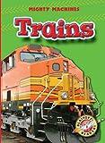 Trains (Blastoff! Readers: Mighty Machines) (Blastoff Readers. Level 1)