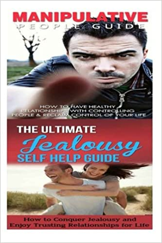 Manipulation: Jealousy: Breaking Free From Bad Relationships