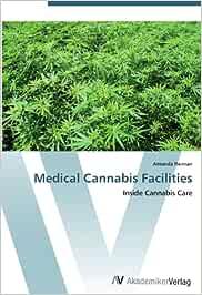 Medical Cannabis Facilities: Inside Cannabis Care