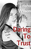 Daring To Trust (Indigo Girls Book 1)