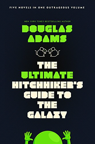 The Ultimate Hitchhiker's Guide to the Galaxy: Five Novels in One Outrageous Volume