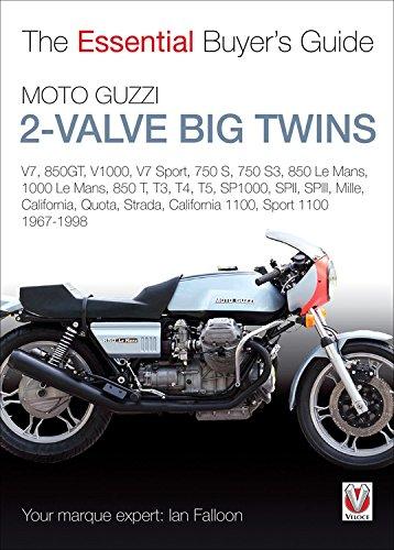 Moto Guzzi 2-valve big twins: V7, 850GT, V1000, V7 Sport, 750 S, 750 S3, 850 Le Mans, 1000 Le Mans, 850 T, T3, T4, T5, (Essential Buyer's Guide)