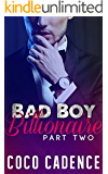 Bad Boy Billionaire - Part Two (The Bad Boy Billionaire Series Book 2) (The Kings)
