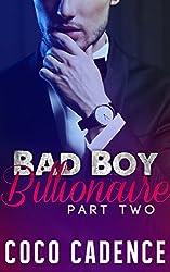 Bad Boy Billionaire - Part Two (The Bad Boy Billionaire Series Book 2) (The Kings)
