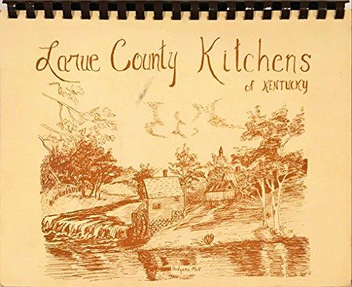 Larue County Kitchens of Kentucky: A Larue County Bicentennial Cookbook