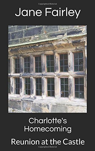Download Charlotte's Homecoming: Reunion at the Castle (Castle Stories Series) PDF
