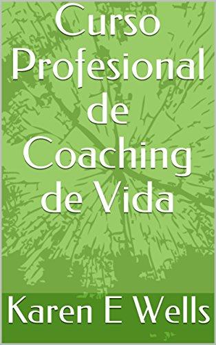 Curso Profesional de Coaching de Vida (Spanish Edition)