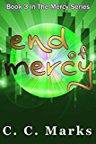 End of Mercy (Young Adult Dystopian) (The Mercy Series) (Volume 3)