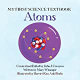My First Science Textbook: Atoms