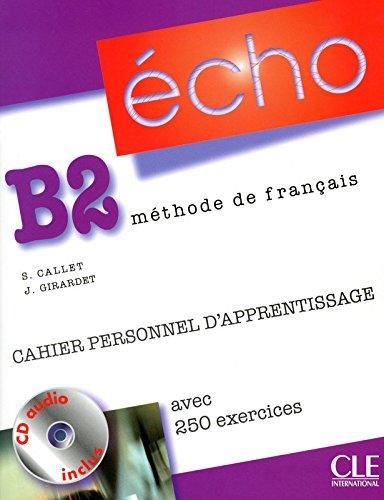 Echo (Nouvelle Version): Cahier Personnel Apprentissage + CD-audio + Corriges B2 (French Edition)