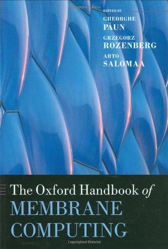 The Oxford Handbook of Membrane Computing (Oxford Handbooks)