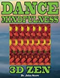Dance Mindfulness: 3D Zen (Volume 1)
