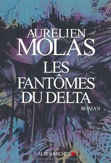 Les fantômes du Delta, Molas, Aurélien