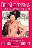 Succession: A Novel Of Elizabeth And James