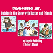 Outside in the Snow with Buster and Friends: Bugville Jr. Learning Adventures | Robert Stanek