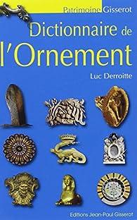 Dictionnaire de l'ornement par Luc Derroitte