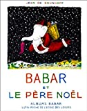 Babar et Le pere Noel  Babar and Santa Claus (French Edition)