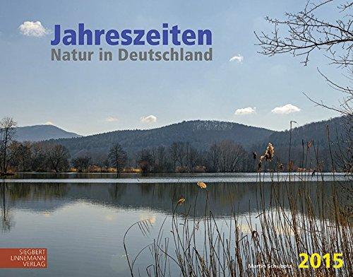 JAHRESZEITEN 2015: Natur in Deutschland