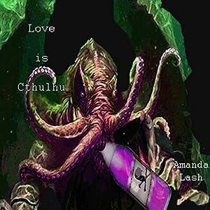 Love Is Cthulhu Audiobook