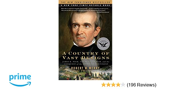Amazon A Country Of Vast Designs James K Polk The Mexican