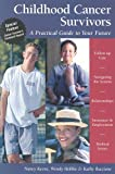 Childhood Cancer Survivors: A Practical Guide to Your Future (Patient Centered Guides), Wendy Hobbie, Nancy Keene, Kathy Ruccione, 1565924606