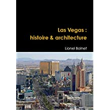 Las Vegas : histoire & architecture (French Edition)