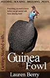 Getting Started with Guinea Fowl (Getting Started with... Book 7)