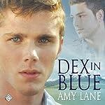 Dex in Blue   Amy Lane