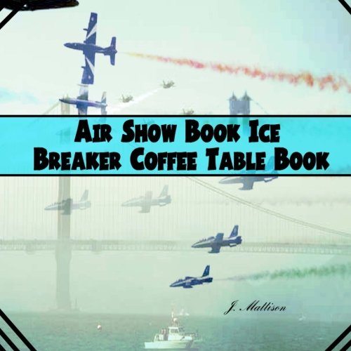 Download Air Show Book Ice Breaker Coffee Table Book ebook